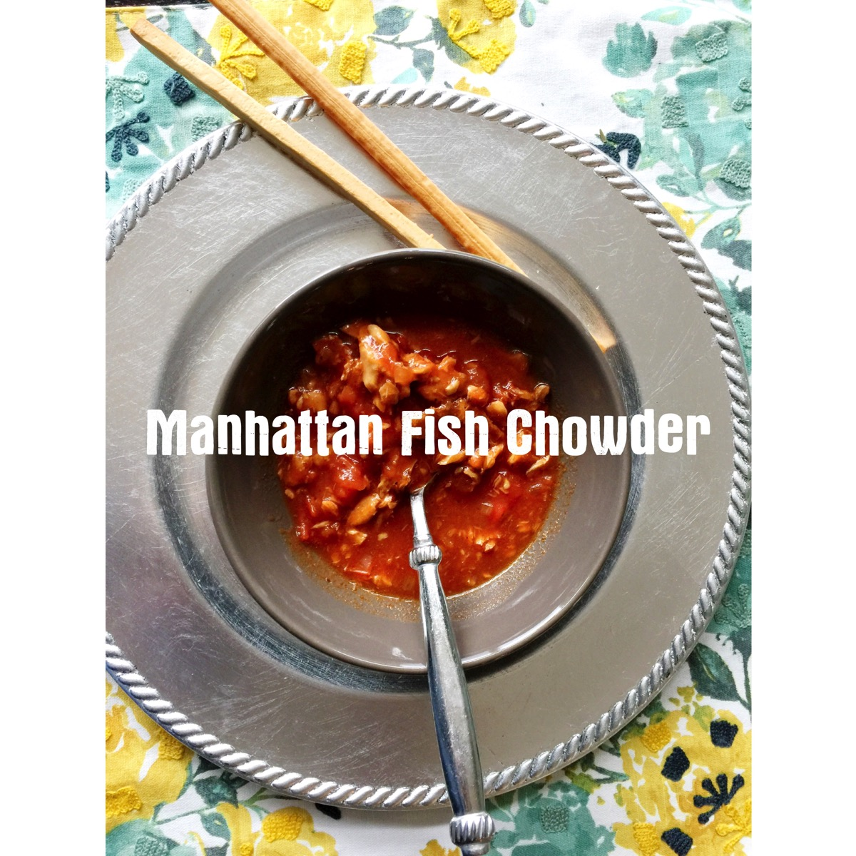 Manhattan Fish Chowder WhatMattersMostnow.typepad.com